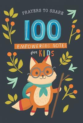 Prayers to Share 100 Empowering Notes for Kids