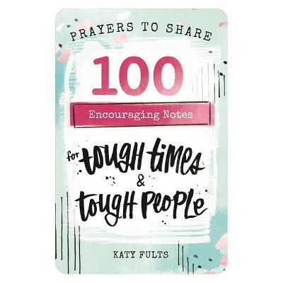 Prayers to Share - Tough Times & Tough People