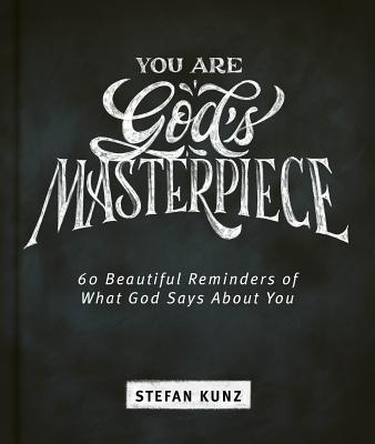 You Are God's Masterpiece - 60 Beautiful Reminders of What God Says about You