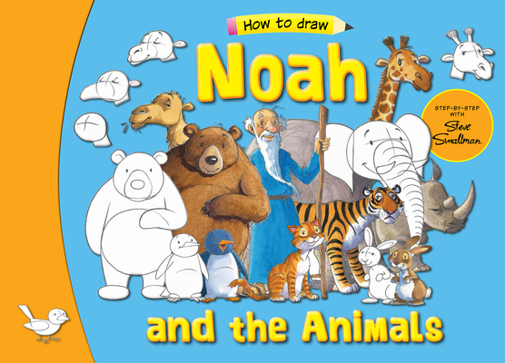 Noah and the Animals: Step-By-Step with Steve Smallman