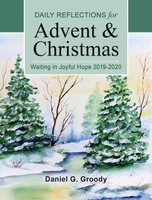 Waiting in Joyful Hope: Daily Reflections for Advent and Christmas 2019-2020