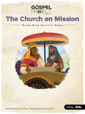 The Gospel Project for Kids: Older Kids Activity Pages - Volume 10: The Church on Mission