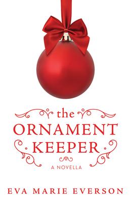 The Ornament Keeper: A Novella