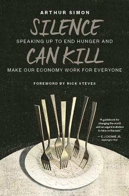 Silence Can Kill: Speaking Up to End Hunger and Make Our Economy Work for Everyone