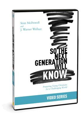So the Next Generation Will Know Video Series: Prepairing Young Christians for a Challenging World
