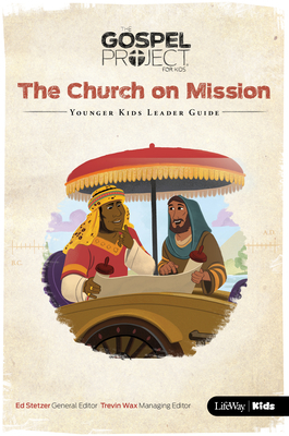 The Gospel Project for Kids: Younger Kids Leader Guide - Volume 10: The Church on Mission