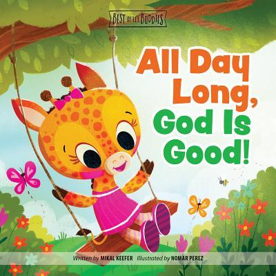 All Day Long, God Is Good