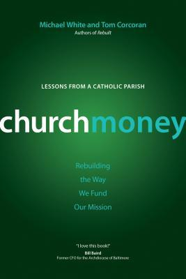 Churchmoney: Rebuilding the Way We Fund Our Mission