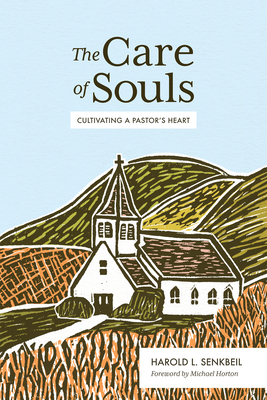 The Care of Souls: Cultivating a Pastor's Heart