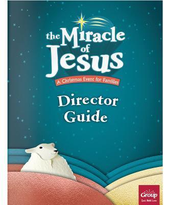Miracle of Jesus Director Manual
