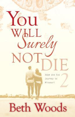 You Will Surely Not Die 2: Adam and Eve Journey to Missouri