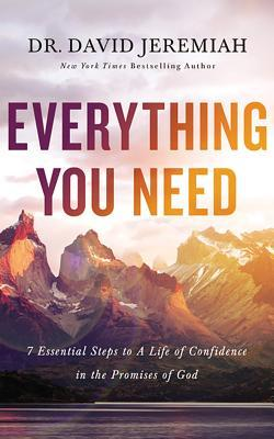 Everything You Need: 8 Essential Steps to a Life of Confidence in the Promises of God