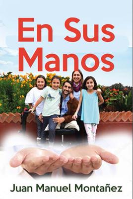 En Sus Manos / In His Hands
