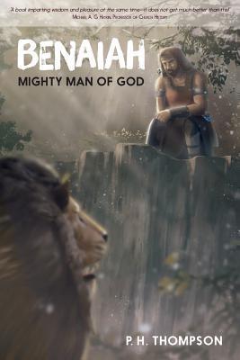 Benaiah: Mighty Man of God