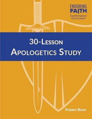 30-Lesson Apologetics Study Student Book