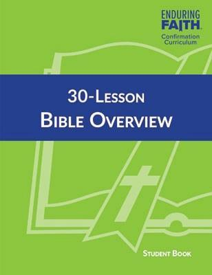 30-Lesson Bible Overview Student Book - Enduring Faith Confirmation Curriculum