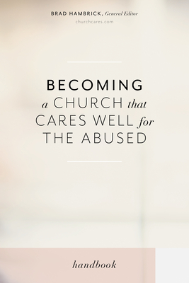 Becoming a Church That Cares Well for the Abused