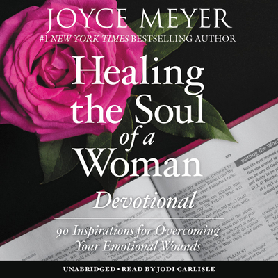 Healing the Soul of a Woman Devotional Lib/E: 90 Inspirations for Overcoming Your Emotional Wounds