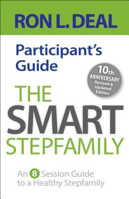 The Smart Stepfamily Participant's Guide: An 8-Session Guide to a Healthy Stepfamily
