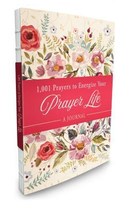1001 Prayers to Energize Your Prayer Life Journal