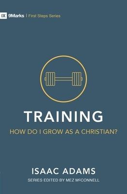 Training - How Do I Grow as a Christian?