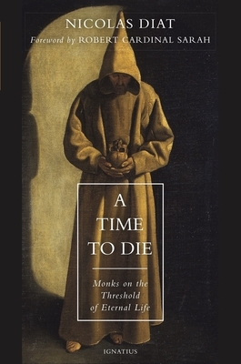 A Time to Die: Monks on the Threshold of Eternal Life