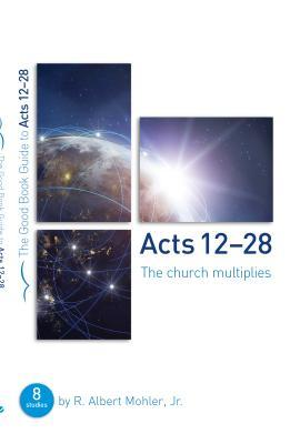 Acts 13-28: The Church Multiplies: Eight Studies for Groups or Individuals
