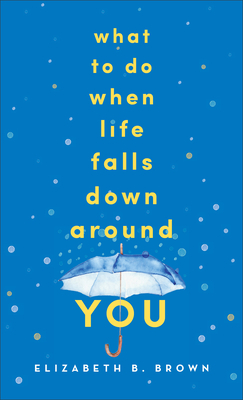 What to Do When Life Falls Down Around You