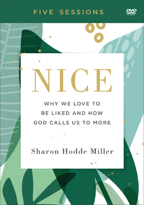 Nice: Why We Love to Be Liked and How God Calls Us to More