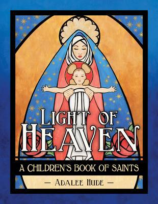 Light of Heaven: A Children's Book of Saints