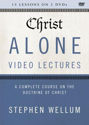 Christ Alone Video Lectures: A Complete Course on the Doctrine of Christ