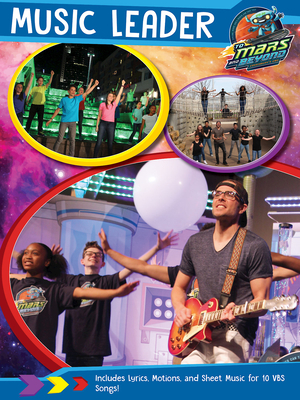 Vacation Bible School (Vbs) 2019 to Mars and Beyond Music Leader: Explore Where God's Power Can Take You!