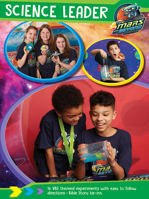 Vacation Bible School (Vbs) 2019 to Mars and Beyond Science Leader: Explore Where God's Power Can Take You!