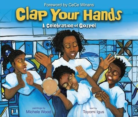 Clap Your Hands: A Celebration of Gospel