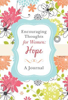 Encouraging Thoughts for Women: Hope Journal