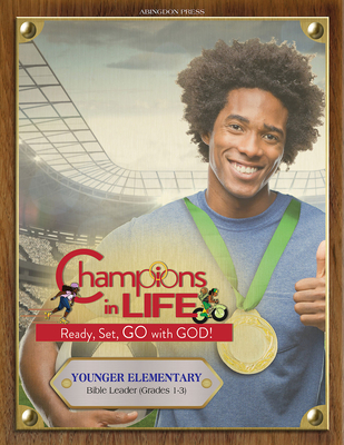 Vacation Bible School (Vbs) 2020 Champions in Life Younger Elementary Bible Leader (Grades 1-3): Ready, Set, Go with God!