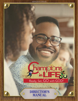 Vacation Bible School (Vbs) 2020 Champions in Life Director's Manual: Ready, Set, Go with God!