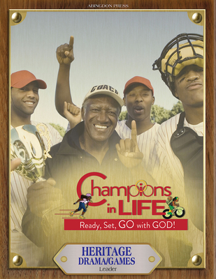 Vacation Bible School (Vbs) 2020 Champions in Life Heritage/Drama/Games Leader: Ready, Set, Go with God!
