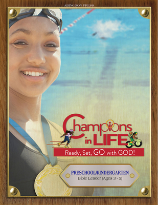 Vacation Bible School (Vbs) 2020 Champions in Life Preschool/Kindergarten Bible Leader (Ages 3-5): Ready, Set, Go with God!