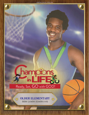 Vacation Bible School (Vbs) 2020 Champions in Life Older Elementary Bible Leader (Grades 4-6): Ready, Set, Go with God!