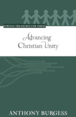 Advancing Christian Unity (Puritan Treasures for Today)