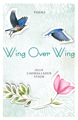 Wing Over Wing: Poems