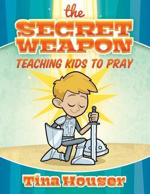 The Secret Weapon: Teaching Kids to Pray