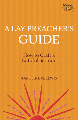A Lay Preacher's Guide: How to Craft a Faithful Sermon