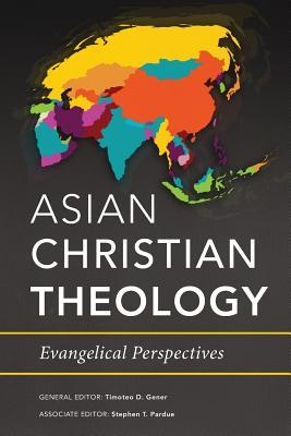 Asian Christian Theology: Evangelical Perspectives