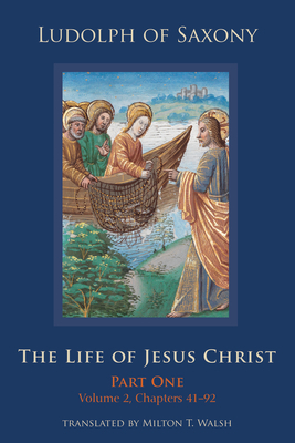 The Life of Jesus Christ: Part One, Volume 2, Chapters 41-92