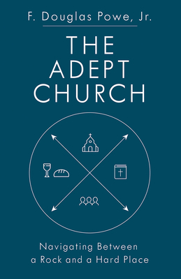 The Adept Church: Navigating Between a Rock and a Hard Place