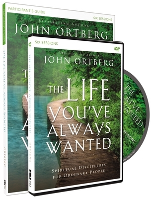 The Life You've Always Wanted Participant's Guide with DVD: Spiritual Disciplines for Ordinary People