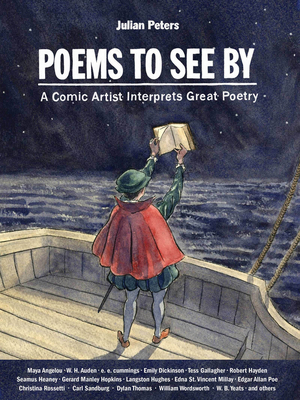Poems to See by: A Comic Artist Interprets Great Poetry