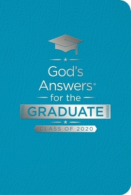 God's Answers for the Graduate: Class of 2020 - Teal NKJV: New King James Version